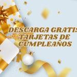 Tarjetas de Cumpleaños –  Descarga Gratis