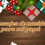 Tarjetas con mensajes de navidad para mi papa