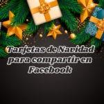Tarjetas navideñas para compartir en Facebook y WhatsApp