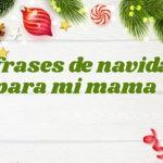 Tarjetas con mensajes de navidad para mi mama