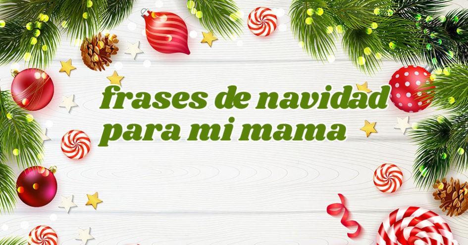 Mensajes de Navidad para mi mama