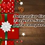 Descargar Gratis Tarjetas Navideñas para compartir