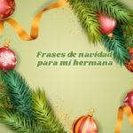 Frases de Navidad para mi hermana